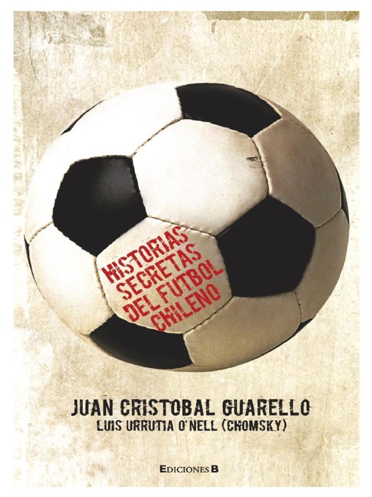 Historias Secretas Del Futbol Chileno I 1283f8eec1c7e