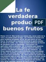 La Fe Verdadera Produce Buenos Frutos