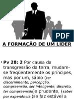 A FORMAÇÃO DE UM LÍDER.pptx