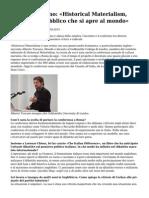 Alberto Toscano Historical Materialism Uno Spazio Pubblico Che Si Apre Al Mondo