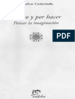 Castoriadis Cornelius - Hecho y Por Hacer - Pensar La Imaginacion