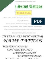 TIBETANISED WESTERN NAMES; TRANSLITERATION OF ENGLISH NAMES INTO TIBETAN; 1-4 ENGLISH, GERMAN, SPANISH SOURCE TEXT CONVERTED INTO TIBETAN TARGET TEXT REALISED AS HORIZONTALLY ARRANGED UCHEN (HEADED) SCRIPT DESIGN; - English Names in TIBETAN Uchen Script Tattoo Design Images Tibetalia Tibetan Tattoos Mike Karma JL Font NOMBRES Espanoles Deutsche NAMEN Etc Pp 100