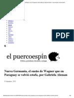 Gabriela Aleman - Nueva Germania, El Sueño de Wagner Que en Paraguay Se Volvió Estafa - El Puercoespín