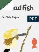 Madfish - Part 1