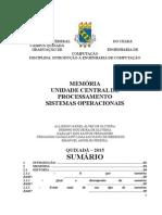 MEMÓRIA, UNIDADE CENTRAL DE PROCESSAMENTO e SISTEMAS OPERACIONAIS