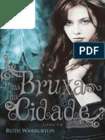 Uma Bruxa Na Cidade - Trilogia - Ruth Warburton