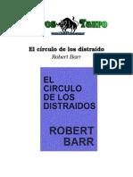 Barr, Robert - El Circulo de Los Distraidos