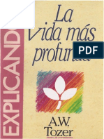 A w Tozer La Vida Mas Profunda by Diarios de Avivamientos