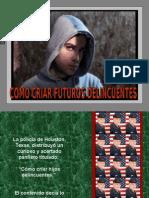 COMO CRIAR FUTUROS DELINCUENTES.pps