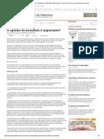 A opinião do jornalista é importante_ _ Observatório da Imprensa – Você nunca mais vai ler jornal do mesmo jeito.pdf