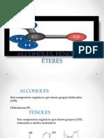 Alcoholes Fenoles y Eteres