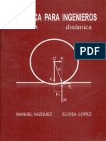Mecanica Para Ingenieros Estatica y Dinamica. Manuel Vazquez