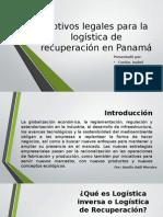 Motivos Legales Para La Logística de Recuperación en Panama