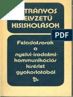 Hátrányos helyzetű kisiskolások. Feladatsorok a nyelvi-irodalmi-kommunikációs kísérlet gyakorlatából. Szerk. Zsolnai József.