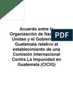 8.1 Acuerdo Entre La ONU y Guatemala Para La Creación de La CICIG