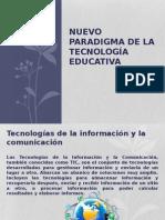 Nuevo Paradigma de La Tecnología Educativa