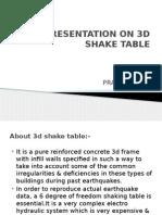 Presentation on 3d Shake Table