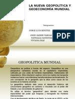 La Nueva Geopolítica y Geoeconomía Mundial
