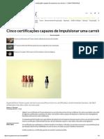 Cinco Certificações Capazes de Impulsionar Uma Carreira - COMPUTERWORLD