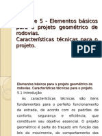 Elementos Básicos Para o Projeto Geométrico de Rodovias. Características Técnicas Para o Projeto Un. 5 Aula 1