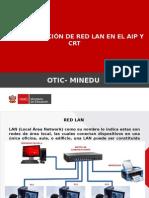 99f0c4-IMPLEMENTACIÓN DE RED LAN EN EL AIP Y CRT_v1.pptx