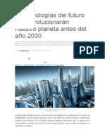 10 Tecnologías Del Futuro Que Revolucionarán Nuestro Planeta Antes Del Año 2030