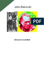 Charles Bukowski_Abraza La Oscuridad