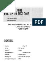 Laporan Pagi 19-05-15 - Anestesi