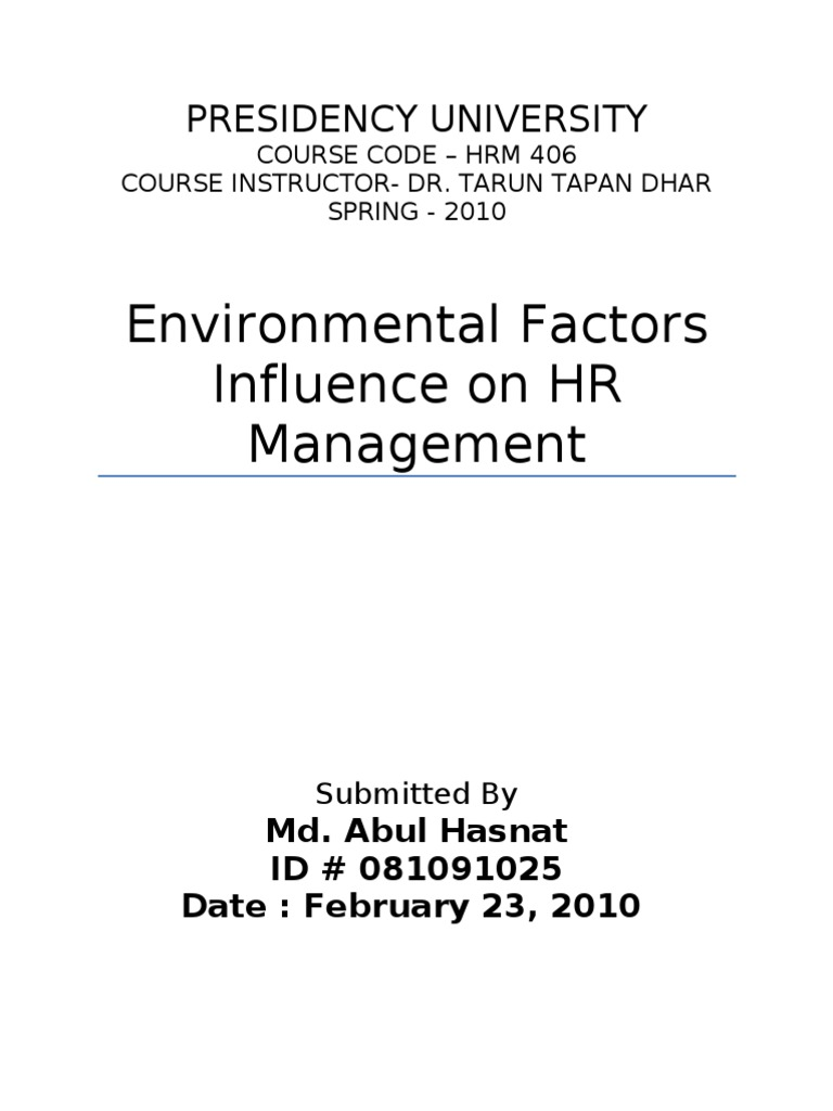 environmental influence on human resource management Challenges and issues in human resource management  candidate familiar with the environment and culture  influence overall nature of work and the company will.
