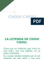 Choui Choui.