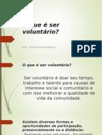 O que é ser voluntário.ppt