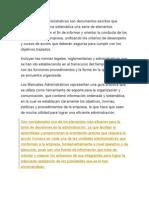 Los Manuales Administrativos Son Documentos Escritos Que Concentran en Forma Sistemática Una Serie de Elementos Administrativos Con El Fin de Informar y Orientar La Conducta de Los Integrantes de La Empresa