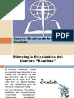 Reseña Histórica de La Iglesia Bautista