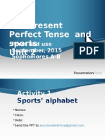 The Present Perfect Tense and Sports Final