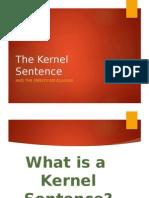 The Kernel Sentence