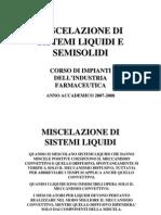 Miscelazione Di Sistemi Liquidi e Semi Solidi 2007-2008
