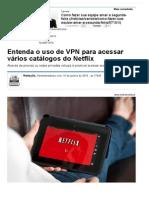 Entenda o Uso de VPN Para Acessar Vários Catálogos Do Netflix - Notícias - Tecnologia - Administradores