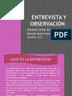 Entrevista y Observación