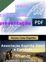 ( Espiritismo) - C B - Aula 00 - Apresentacao do Curso Basico de Espiritismo # 01.pptx