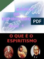 ( Espiritismo) - C B - Aula 01 - O Que E O Espiritismo.pptx