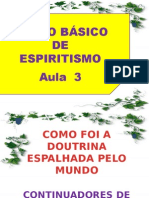 ( Espiritismo) - C B - Aula 03 - Como Foi A Doutrina Difundida Pelo Mundo.pptx