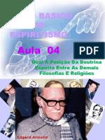 ( Espiritismo) - C B - Aula 04 - Qual A Posicao Da Doutrina Entre As Demais Filosofias E Religioes # 02.pptx