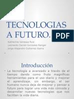 DESARROLLO TECNOLOGIAS A FUTURO