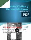 Heroes Civiles y Heroes Militares