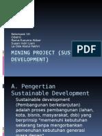 Mining Project (Sustainable Development) Kel 10