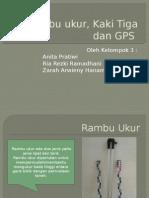 Rambu Ukur, Kaki Tiga Dan GPS