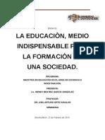 La Educaciòn, Medio Indispensable Para La Formaciòn de Una Sociedad