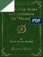 The Later Years of Catherine de Médici - Edith Sichel 1908