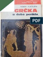 R. Flaceliere, Grčka u doba Perikla, Zagreb 1979.