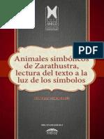 Animales Simbólicos de Zaratustra. Lectura Del Texto a La Luz de Los Símbolos - Juan Pablo Posada Garcés